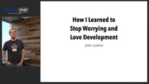 How I Learned To Stop Worrying And Love Development